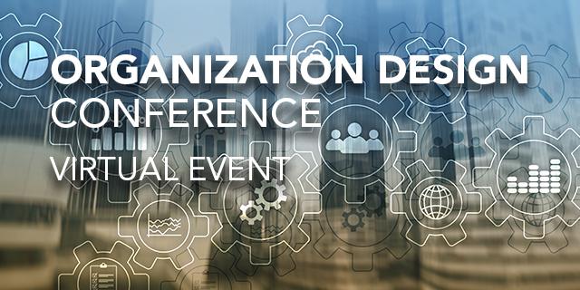 Organization Design Conference Nov 17 18 2020 Virtual Event
